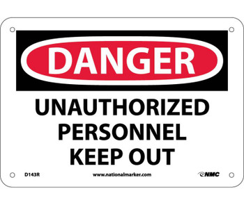 Danger Unauthorized Personnel Keep Out 7X10 Rigid Plastic