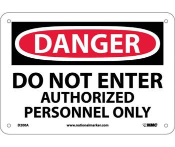 Danger Do Not Enter Authorized Personnel Only 7X10 .040 Alum