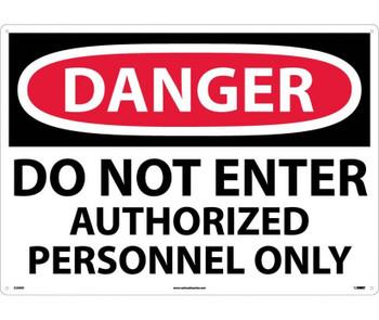 Danger Do Not Enter Authorized Personnel Only 20X28 Rigid Plastic