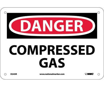 Danger Compressed Gas 7X10 Rigid Plastic