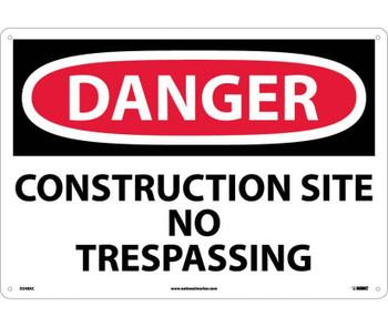 Danger Construction Site No Trespassing 14X20 .040 Alum