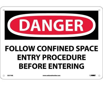 Danger Follow Confined Space Entry Procedure Before. . . 10X14 .040 Alum