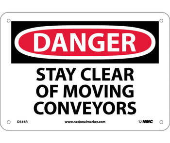 Danger Stay Clear Of Moving Conveyors 7X10 Rigid Plastic
