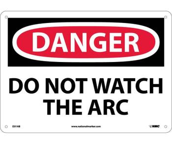 Danger Do Not Watch The Arc 10X14 .040 Alum