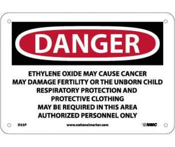 Danger Ethylene Oxide May Cause Cancer May Damage Fertility Or The Unborn Child Respiratory . . .  Area Authorized Personnel Only 7 X 10 Ps Vinyl