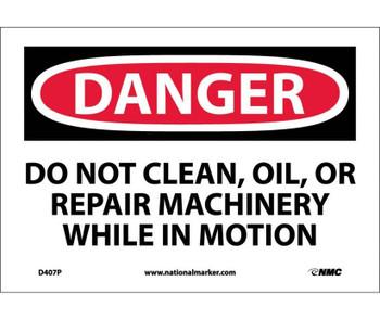 Danger Do Not Clean Oil Or Repair Machinery 7X10 Ps Vinyl