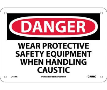 Danger Wear Protective Safety Equipment When. . . 7X10 Rigid Plastic