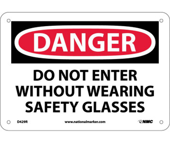Danger Do Not Enter Without Wearing Safety. . . 7X10 Rigid Plastic