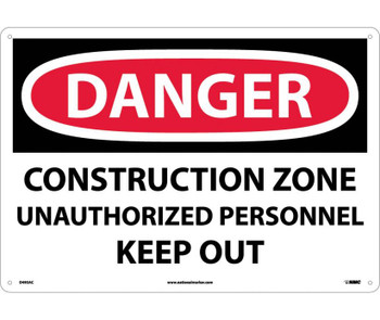 Danger Construction Zone Unauthorized Personnel Keep Out 14X20 .040 Alum