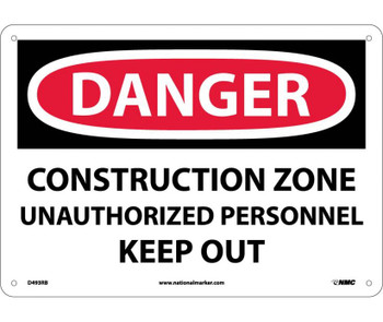 Danger Construction Zone Unauthorized Personnel Keep Out 10X14 Rigid Plastic