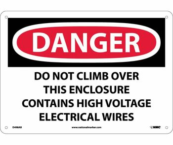 Danger Do Not Climb Over This Enclosure Contains High Voltage Electrical Wires 10X14 .040 Alum