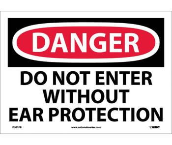 Danger Do Not Enter Without Ear Protection 10X14 Ps Vinyl