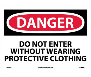 Danger Do Not Enter Without Wearing Protective Clothing 10X14 Ps Vinyl