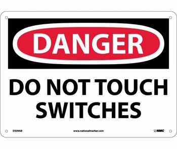Danger Do Not Touch Switches 10X14 .040 Alum