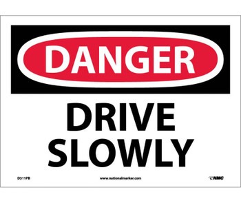 Danger Drive Slowly 10X14 Ps Vinyl