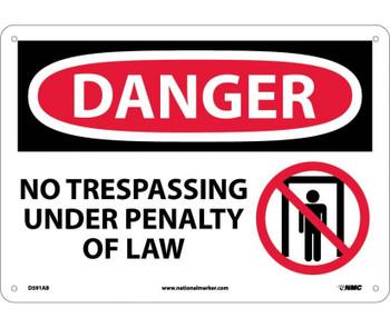 Danger No Trespassing Under Penalty Of Law Graphic 10X14 .040 Alum