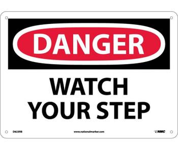 Danger Watch Your Step 10X14 Rigid Plastic