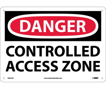 Danger Controlled Access Zone 10X14 .040 Alum