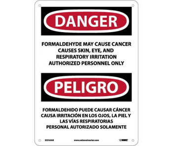 Danger Peligro Formaldehyde May Cause Cancer Causes Skin Eye And Respiratory Irritation Authorized Personnel Only (Bilingual) 14 X 10 .040 Alum