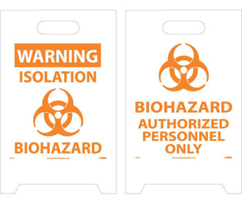 Floor Sign Dbl Side Warning Isolation Biohazard-Biohazard Authorized Personnel Only 19X12