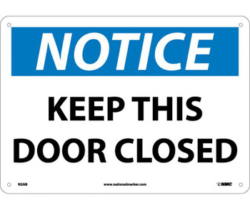 Notice Keep This Door Closed 10X14 .040 Alum