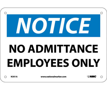 Notice No Admittance Employees Only 7X10 .040 Alum