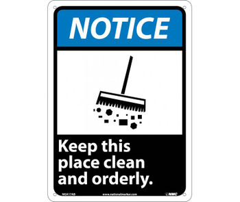 Notice Keep This Place Clean And Orderly 14X10 .040 Alum