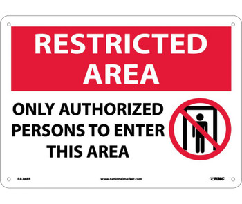 Restricted Area Only Authorized Persons To Enter This Area Graphic 10X14 .040 Alum