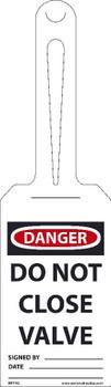 Danger Do Not Close Valve Ez Hang Tags Self Fastening 11.25 X 3.25 .015 Unrip Vinyl 25/Pk