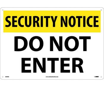 Security Notice Do Not Enter 14X20 Rigid Plastic