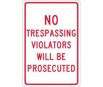 No Trespassing Violators Will Be Prosecuted 18X12 .040 Alum