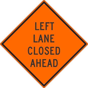 Left Lane Closed Ahead Sign 30X30 .080 Hip Ref Alum