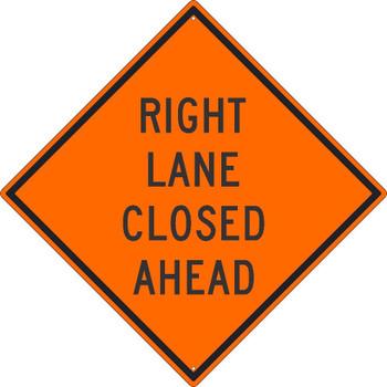Right Lane Closed Ahead Sign 30X30 .080 Hip Ref Alum