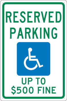 Reserved Parking Handicapped Up To $500 Fine  18X12 .040 Alum Sign