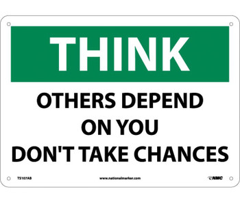 Think Safety Other Depend On You Don'T Take Chances 10X14 .040 Alum