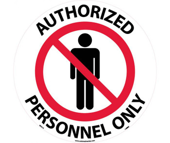 """Floor Sign Walk On Authorized Personnel Only 17"""" Dia"""