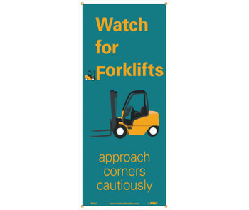 """Banner Watch For Forklifts Approach Corners Cautiously 60"""" X 26"""""""