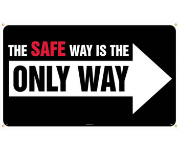 Banner The Safe Way Is The Only Way 3Ft X 5Ft