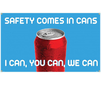 Banner Safety Comes In Cans I Can You Can We Can 3Ft X 5Ft