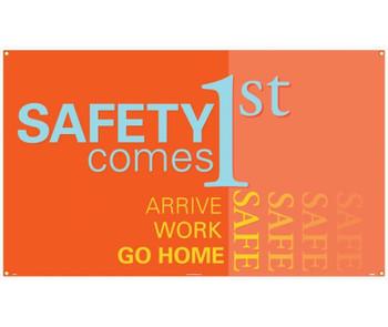 Banner Safety Comes 1St Arrive Work Go Home Safe 3Ft X 5Ft