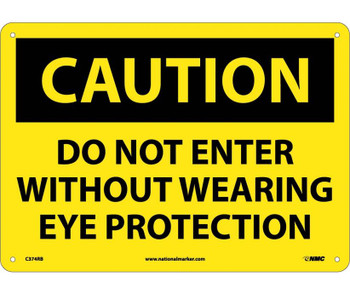 Caution Do Not Enter Without Wearing Eye Protection 10X14 Rigid Plastic