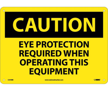 Caution Eye Protection Required When Operating This Equipment 10X14 Rigid Plastic