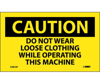 Caution Do Not Wear Loose Clothing While Operating This Machine 3X5 Ps Vinyl 5/Pk