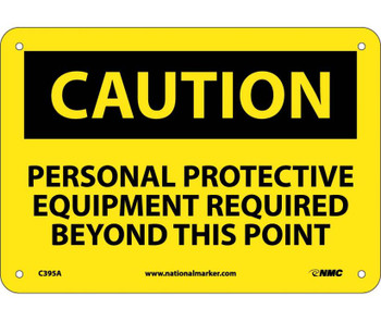 Caution Personal Protective Equipment Required Beyond This Point 7X10 .040 Alum