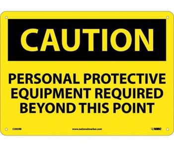 Caution Personal Protective Equipment Req. . . 10X14 Rigid Plastic