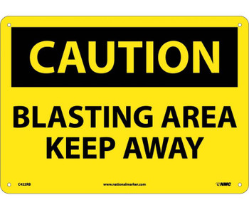 Caution Blasting Area Keep Away 10X14 Rigid Plastic