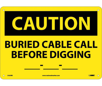 Caution Buried Cable Call Before Digging __-__-__ 10X14 Rigid Plastic