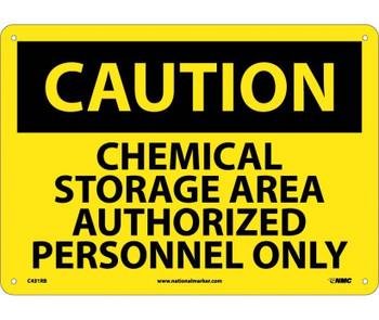 Caution Chemical Storage Area Authorized Personnel Only 10X14 Rigid Plastic