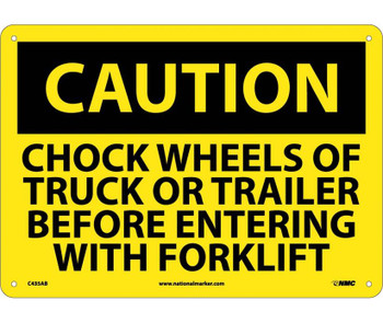 Caution Chock Wheels Of Truck Or Trailer Before Entering With Forklift 10X14 .040 Alum