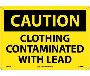 Caution Clothing Contaminated With Lead 10X14 Rigid Plastic
